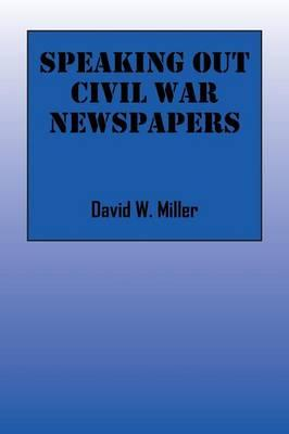 Speaking Out Civil War Newspapers
