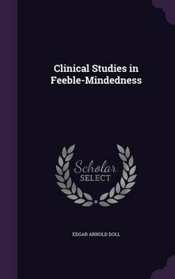 Clinical Studies in Feeble-Mindedness