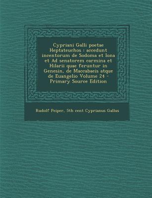 Cypriani Galli Poetae Heptateuchos