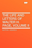 The Life and Letters of Walter H Page