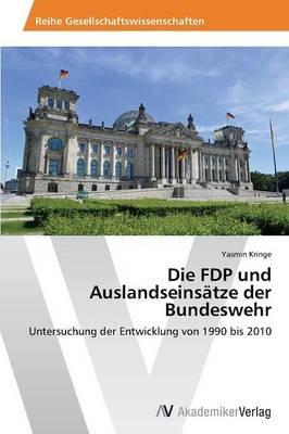 Die FDP und Auslandseinsätze der Bundeswehr