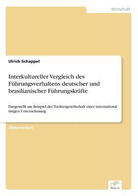 Interkultureller Vergleich des Führungsverhaltens deutscher und brasilianischer Führungskräfte