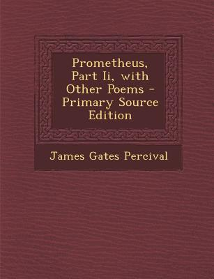 Prometheus, Part II, with Other Poems