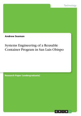 Systems Engineering of a Reusable Container Program in San Luis Obispo