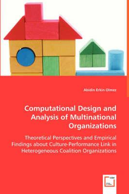 Computational Design and Analysis of Multinational Organizations
