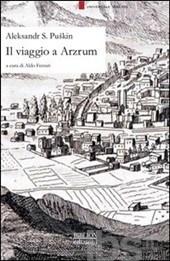Il viaggio a Arzrum
