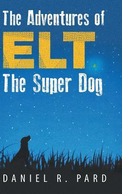 The Adventures of Elt the Super Dog