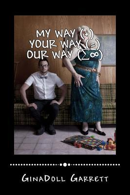 My Way Plus Your Way Equals Our Way