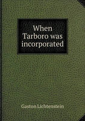 When Tarboro Was Incorporated