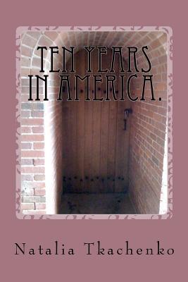 Ten Years in America