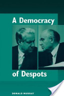 A democracy of despots