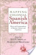 Mapping colonial Spanish America