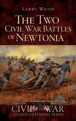 The Two Civil War Battles of Newtonia