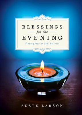 Blessings for the Ev...