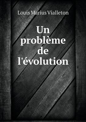 Un Probleme de L'Evolution
