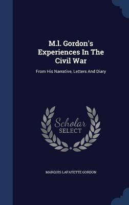 M.L. Gordon's Experiences in the Civil War