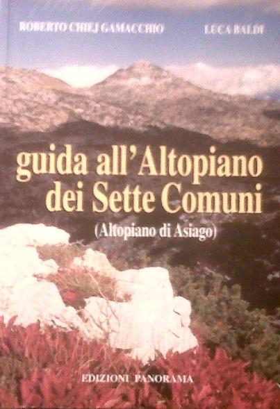 Guida all'altopiano dei Sette Comuni (altopiano di Asiago)