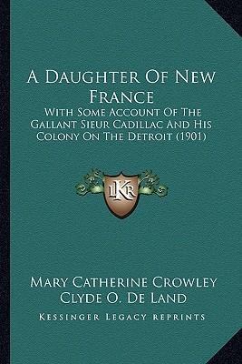 A Daughter of New France a Daughter of New France