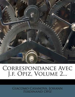 Correspondance Avec J.F. Opiz, Volume 2...