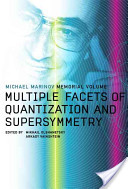 Multiple Facets of Quantization and Supersymmetry