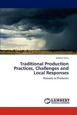 Traditional Production Practices, Challenges and Local Responses