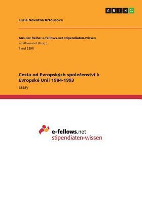 Cesta od Evropských spolecenství k Evropské Unii 1984-1993
