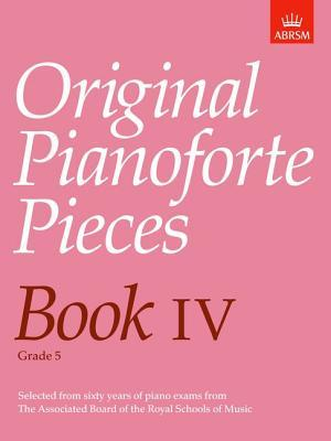 Original Pianoforte Pieces, Book IV