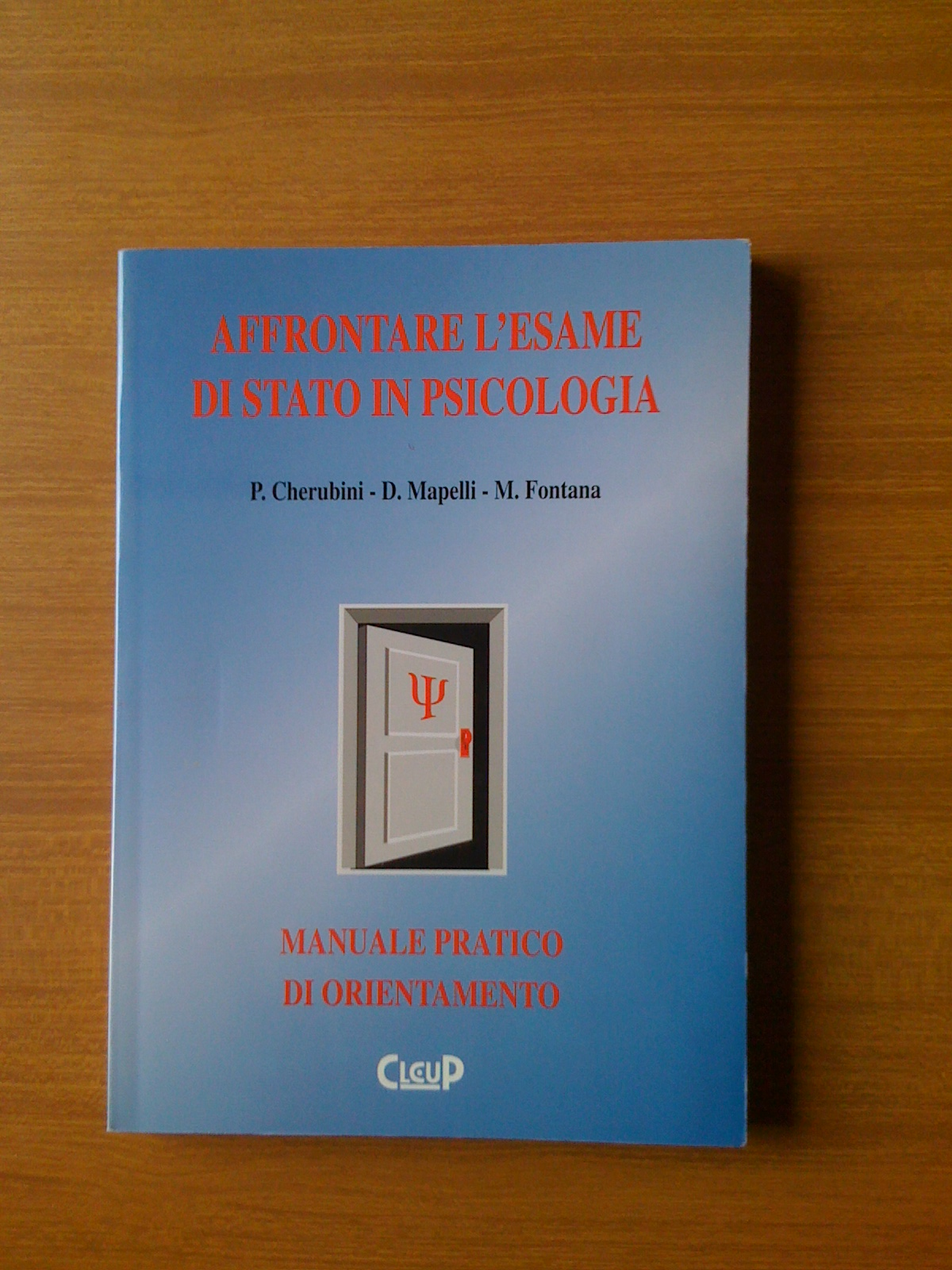 Affrontare l'esame di Stato in psicologia: manuale pratico di orientamento