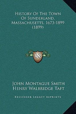 History of the Town of Sunderland, Massachusetts, 1673-1899 (1899)