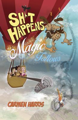 Sh*t Happens, Magic Follows Allow It!