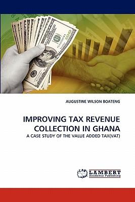 IMPROVING TAX REVENUE COLLECTION IN GHANA