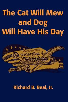 The Cat Will Mew and Dog Will Have His Day