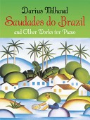 Saudades do Brazil and other works for piano