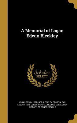 MEMORIAL OF LOGAN EDWIN BLECKL