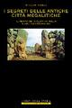 I segreti delle antiche città megalitiche
