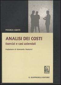 Analisi dei costi. Esercizi e casi aziendali