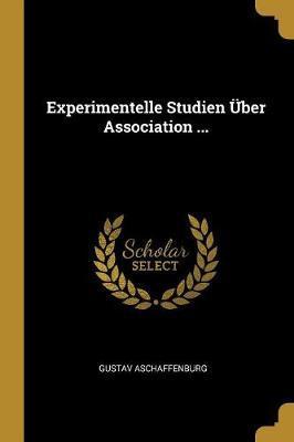 Experimentelle Studien Über Association ...