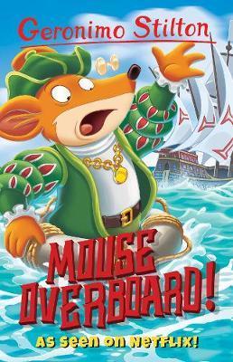 Mouse Overboard! (Geronimo Stilton