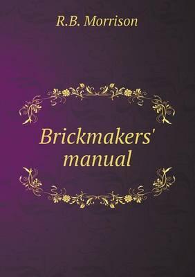 Brickmakers' Manual