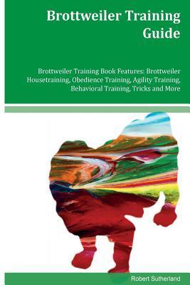 Brottweiler Training Guide