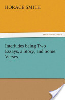 Interludes being Two Essays, a Story, and Some Verses