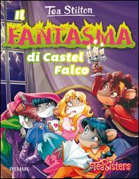 Il fantasma di Castel Falco. Ediz. illustrata