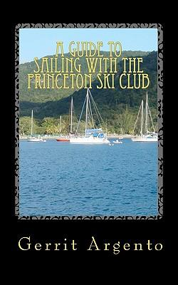 A Guide to Sailing With the Princeton Ski Club