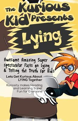The Kurious Kid Presents Lying