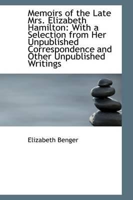 Memoirs of the Late Mrs. Elizabeth Hamilton