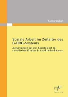 Soziale Arbeit im Zeitalter des G-DRG-Systems