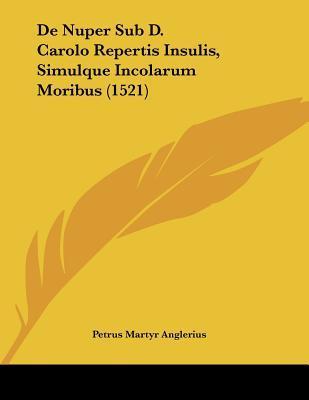de Nuper Sub D. Carolo Repertis Insulis, Simulque Incolarum Moribus (1521)