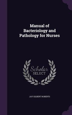 Manual of Bacteriology and Pathology for Nurses
