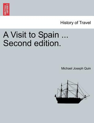 A Visit to Spain ... Second edition