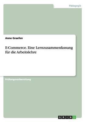 E-Commerce. Eine Lernzusammenfassung für die Arbeitslehre